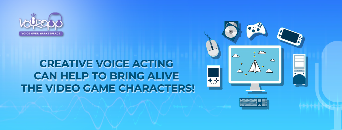 Give+unique+personality+to+video+game+characters+through+voice+overs